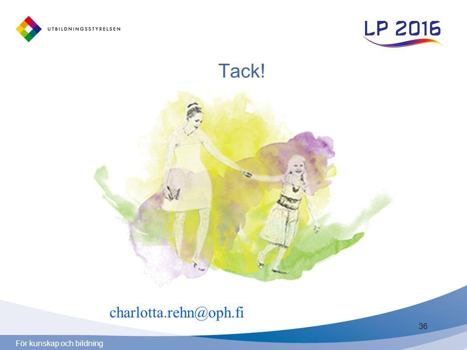 För kunskap och bildning Tack! 36 charlotta.rehn@oph.fi
