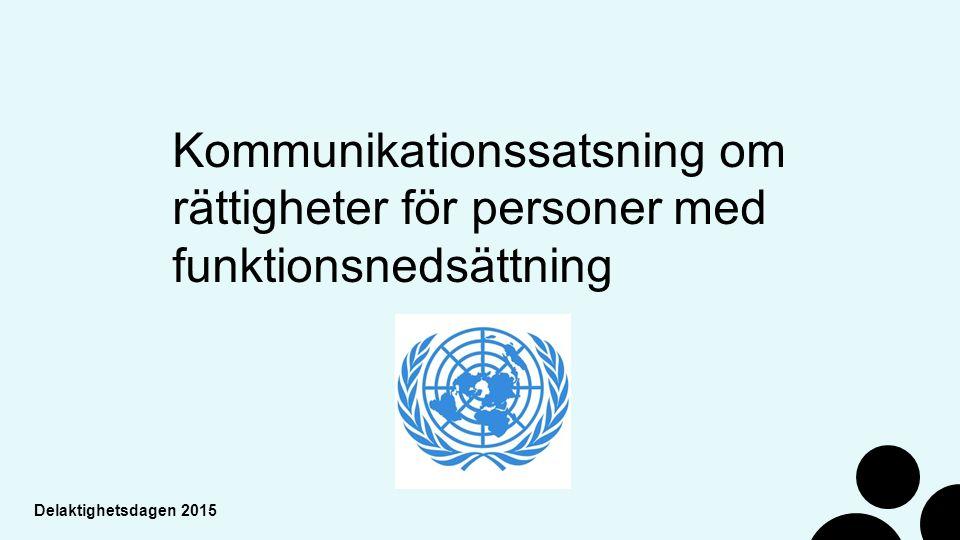 Delaktighetsdagen 2015 Kommunikationssatsning om rättigheter för personer med funktionsnedsättning