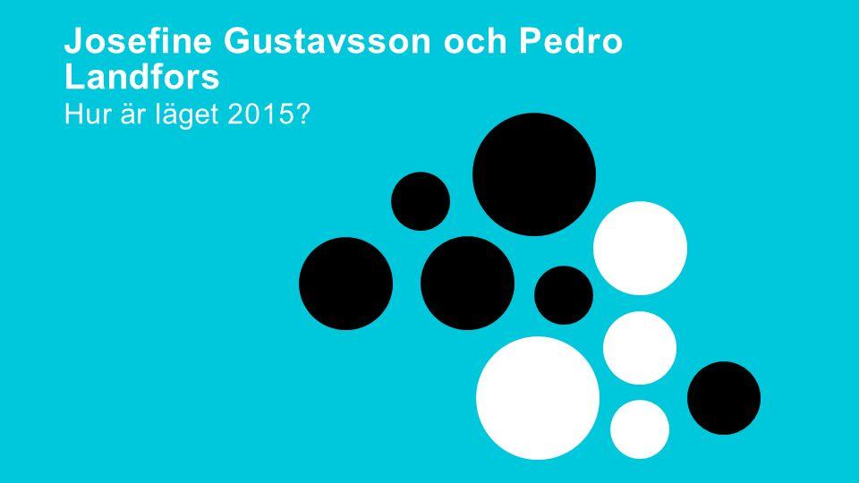 Delaktighetsdagen 2015 Josefine Gustavsson och Pedro Landfors Hur är läget 2015?