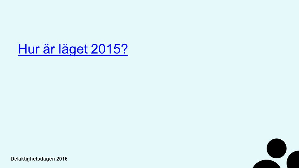 Delaktighetsdagen 2015 Kort bensträckare #delaktighetsdagen