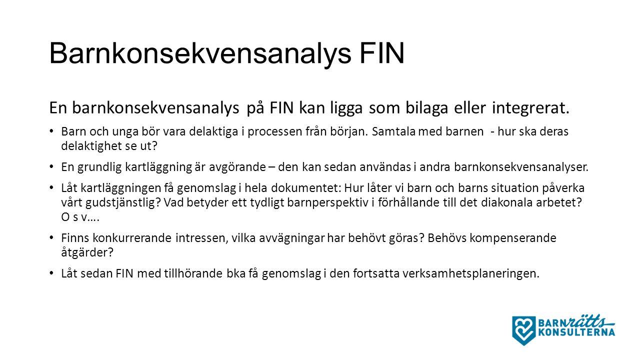 Barnkonsekvensanalys FIN En barnkonsekvensanalys på FIN kan ligga som bilaga eller integrerat.