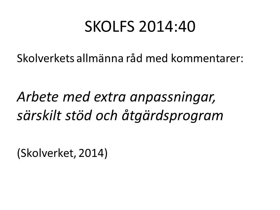 SKOLFS 2014:40 Skolverkets allmänna råd med kommentarer: Arbete med extra anpassningar, särskilt stöd och åtgärdsprogram (Skolverket, 2014)