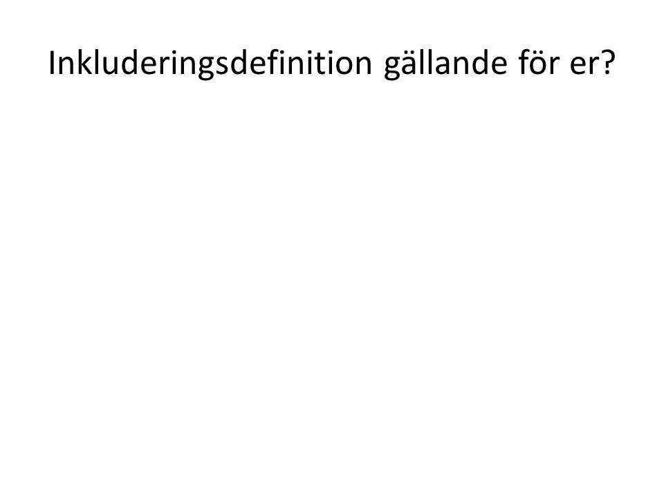 Styrdokumenten Begreppet inkludering används inte i de svenska styrdokumenten Används i FN:s konvention om rättigheter för personer med funktionsnedsättning