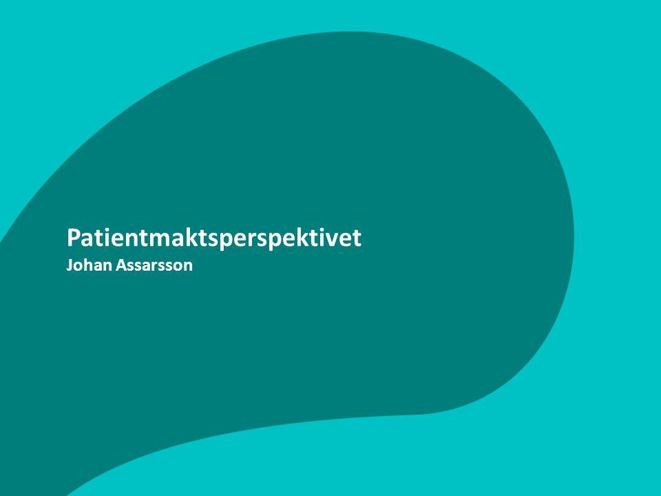 Patientmaktsperspektivet Johan Assarsson