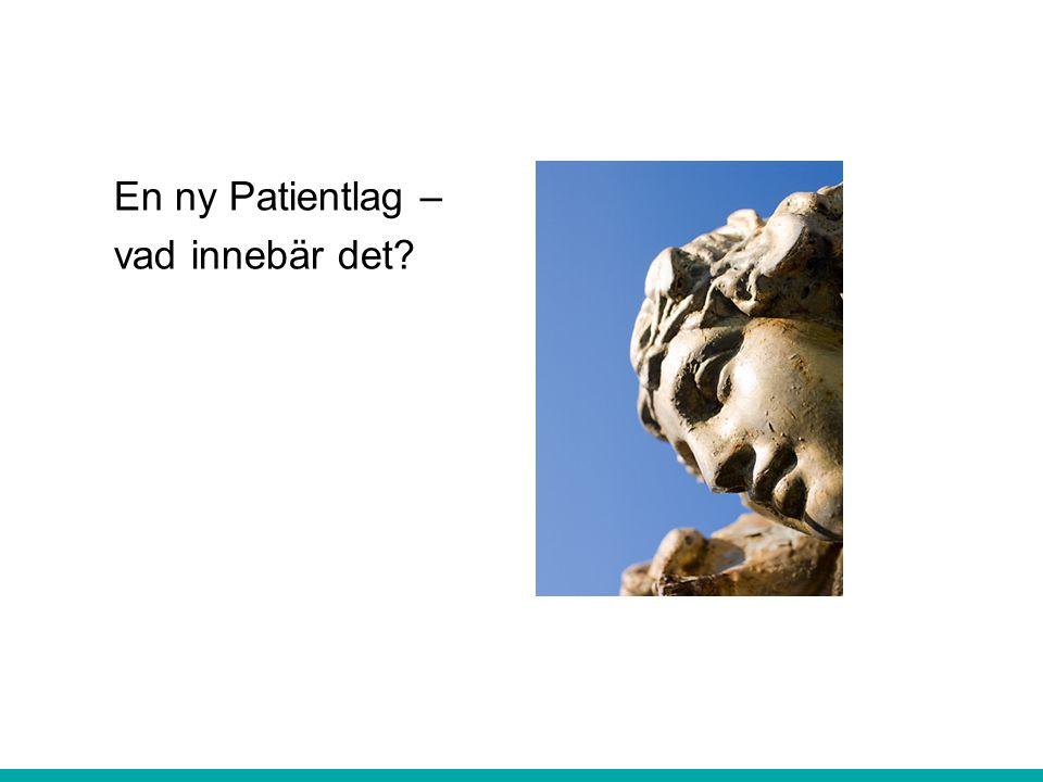 En ny Patientlag – vad innebär det