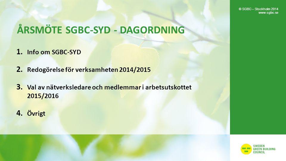 ÅRSMÖTE SGBC-SYD - DAGORDNING 1. Info om SGBC-SYD 2. Redogörelse för verksamheten 2014/2015 3. Val av nätverksledare och medlemmar i arbetsutskottet 2
