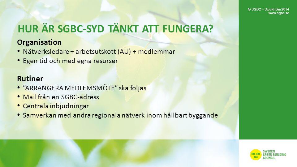 """HUR ÄR SGBC-SYD TÄNKT ATT FUNGERA? Organisation Nätverksledare + arbetsutskott (AU) + medlemmar Egen tid och med egna resurser Rutiner """"ARRANGERA MEDL"""