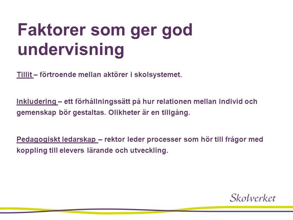 God undervisning Formativ bedömning (förhållningssätt)– framåtsyftande, fokus på återkoppling, självreglering.