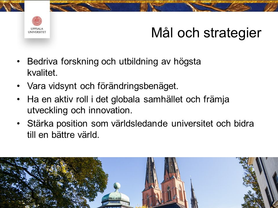 Strategiska prioriteringar för excellens i forskning och utbildning Kvalitet Infrastruktur Internationalisering Kompetens och karriär