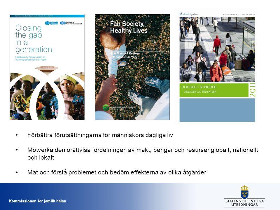 Förbättra förutsättningarna för människors dagliga liv Motverka den orättvisa fördelningen av makt, pengar och resurser globalt, nationellt och lokalt
