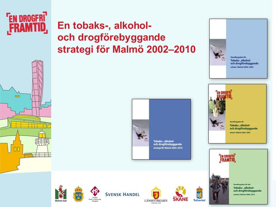 Kommissionen för jämlik hälsa En tobaks-, alkohol- och drogförebyggande strategi för Malmö 2002–2010