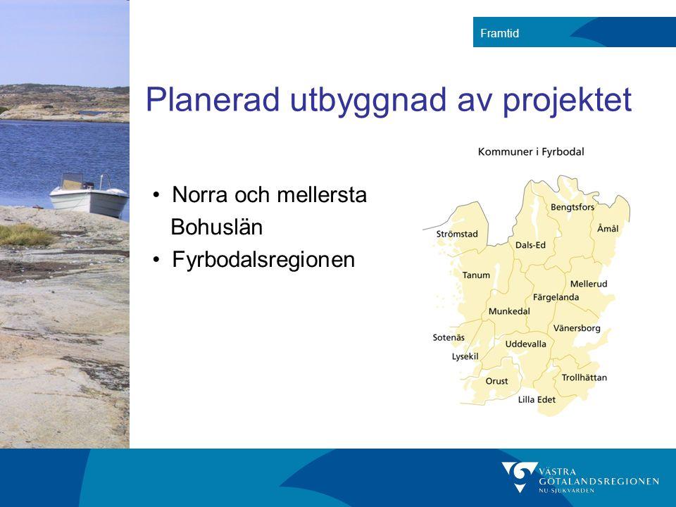 Planerad utbyggnad av projektet Norra och mellersta Bohuslän Fyrbodalsregionen Framtid