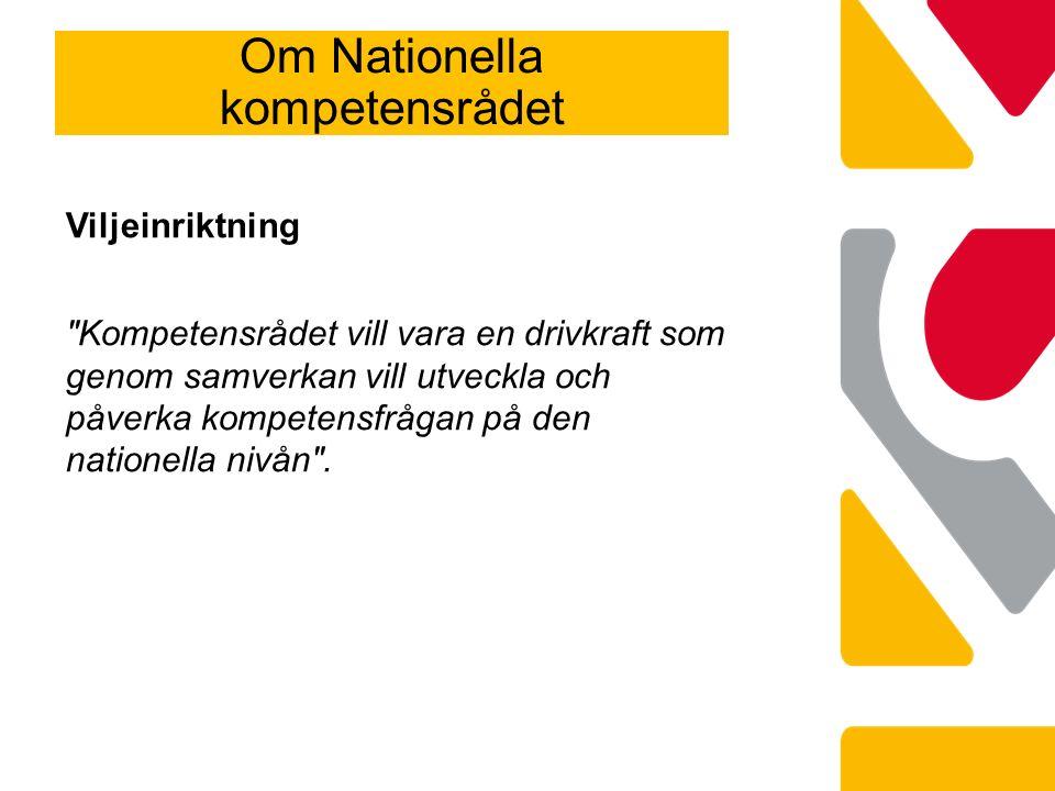 Om Nationella kompetensrådet Viljeinriktning Kompetensrådet vill vara en drivkraft som genom samverkan vill utveckla och påverka kompetensfrågan på den nationella nivån .