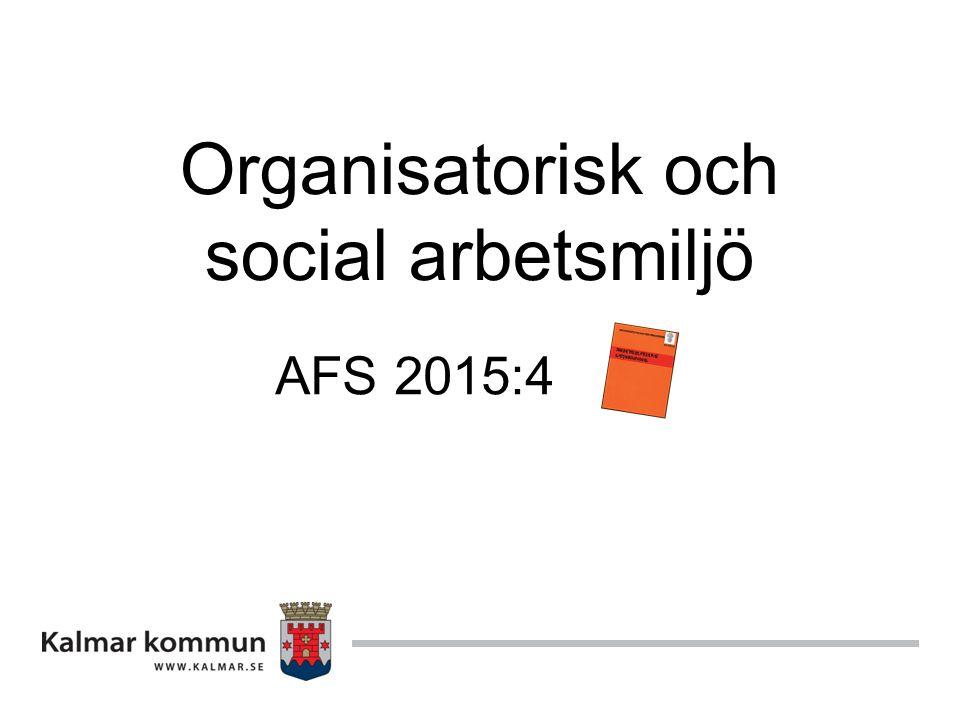 Organisatorisk och social arbetsmiljö AFS 2015:4