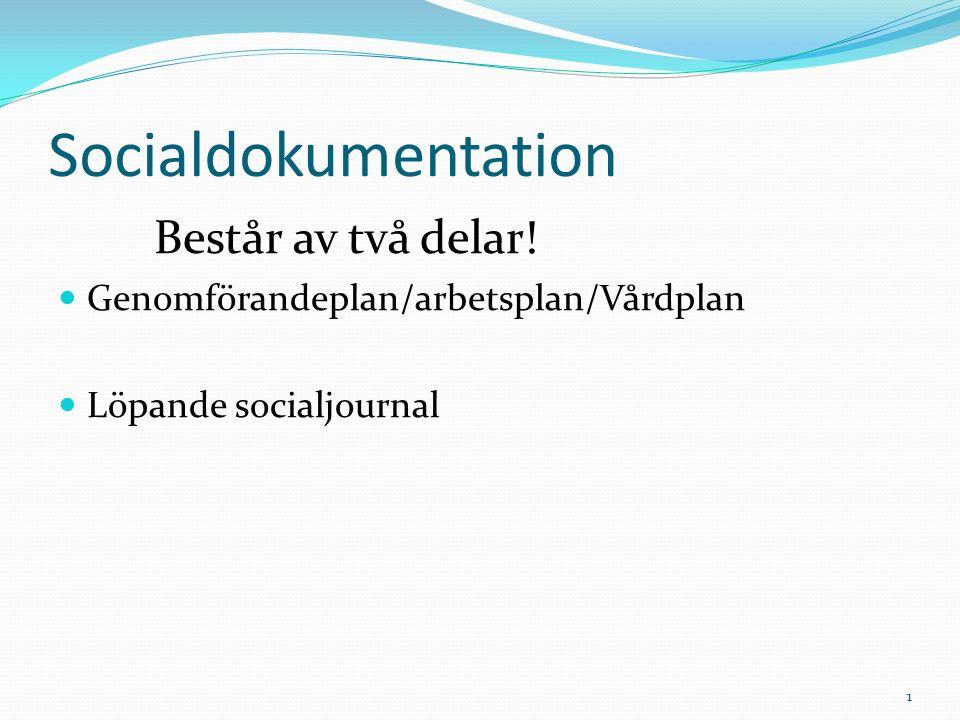 Socialdokumentation Består av två delar.