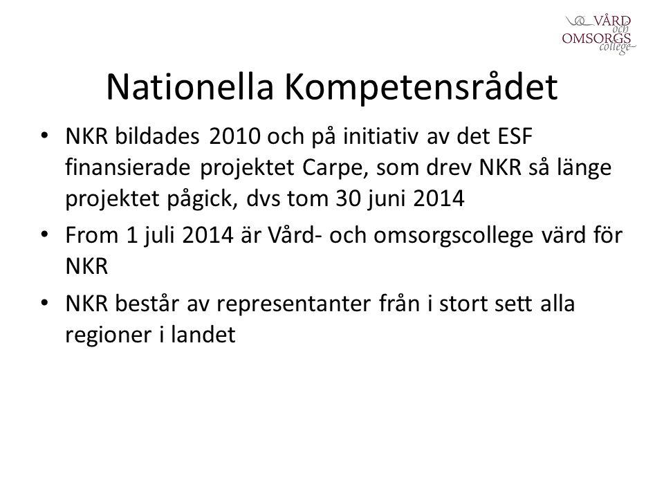 Nationella Kompetensrådet NKR bildades 2010 och på initiativ av det ESF finansierade projektet Carpe, som drev NKR så länge projektet pågick, dvs tom 30 juni 2014 From 1 juli 2014 är Vård- och omsorgscollege värd för NKR NKR består av representanter från i stort sett alla regioner i landet