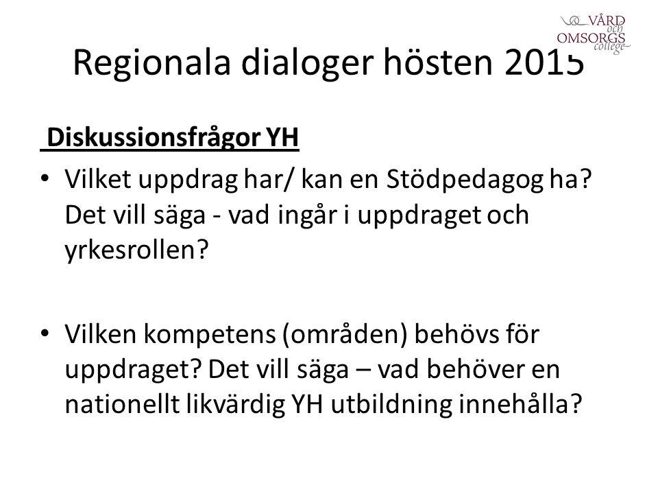 Regionala dialoger hösten 2015 Diskussionsfrågor YH Vilket uppdrag har/ kan en Stödpedagog ha.