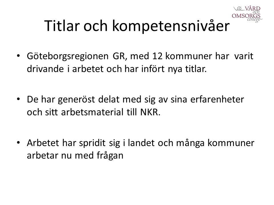 Titlar och kompetensnivåer Göteborgsregionen GR, med 12 kommuner har varit drivande i arbetet och har infört nya titlar.