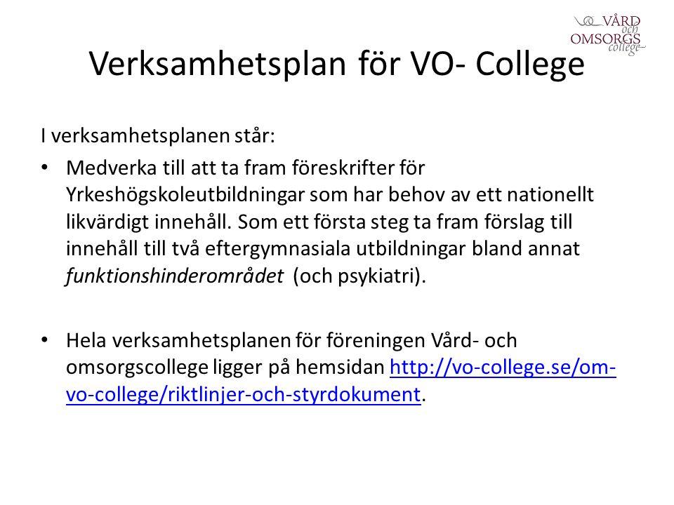 Verksamhetsplan för VO- College I verksamhetsplanen står: Medverka till att ta fram föreskrifter för Yrkeshögskoleutbildningar som har behov av ett nationellt likvärdigt innehåll.