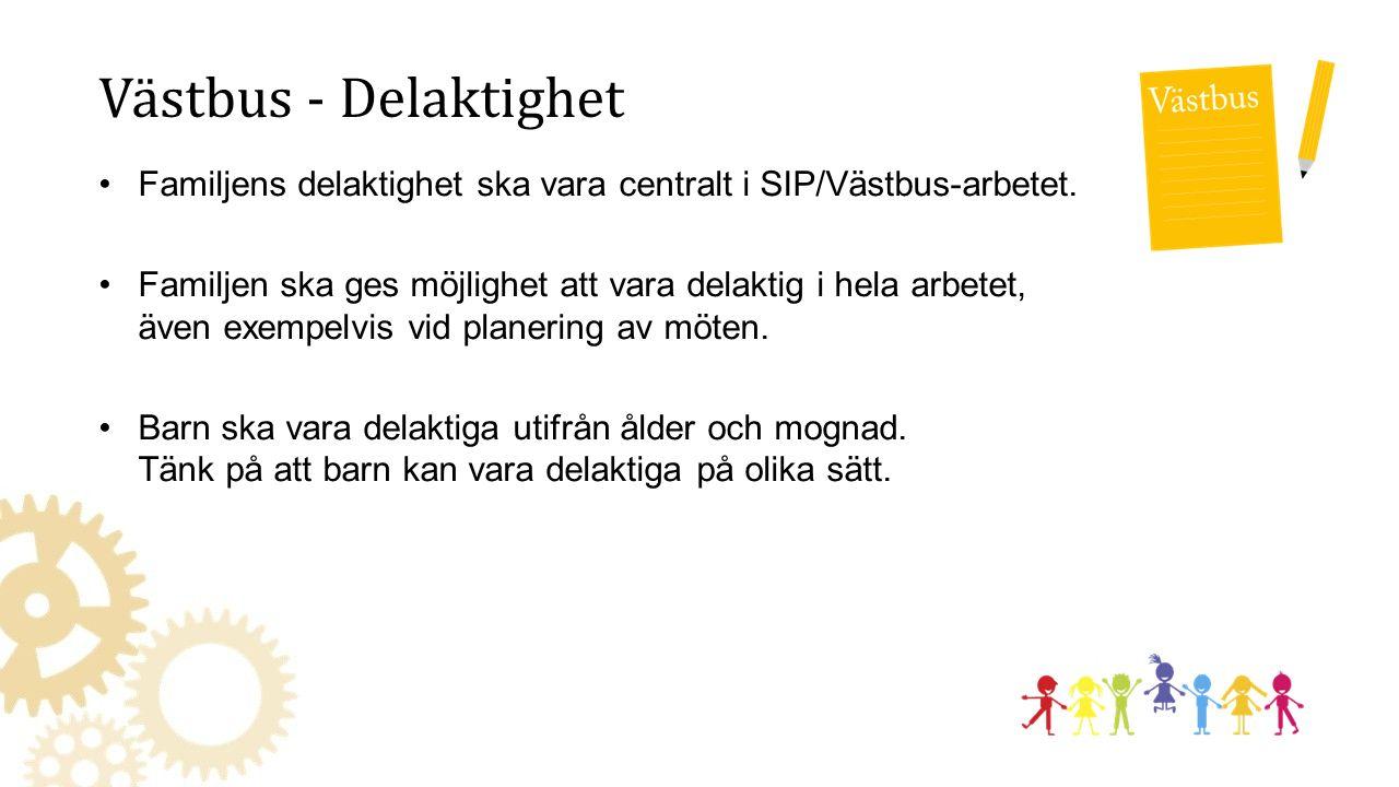 Västbus - Delaktighet Familjens delaktighet ska vara centralt i SIP/Västbus-arbetet.
