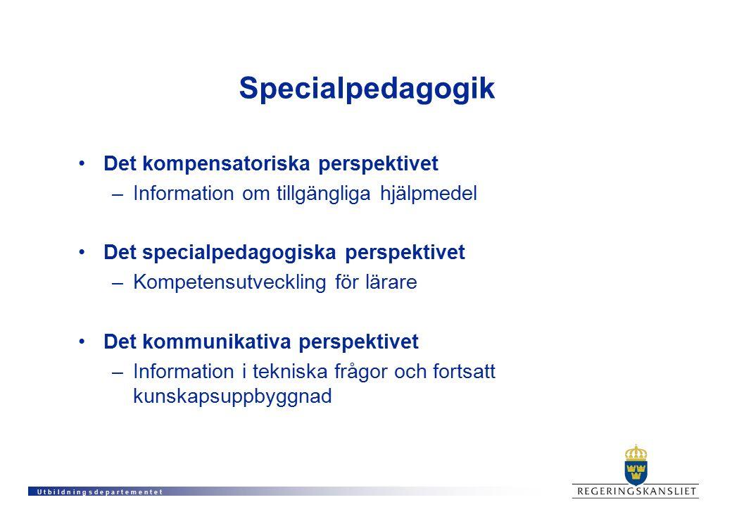 U t b i l d n i n g s d e p a r t e m e n t e t Specialpedagogik Det kompensatoriska perspektivet –Information om tillgängliga hjälpmedel Det specialp