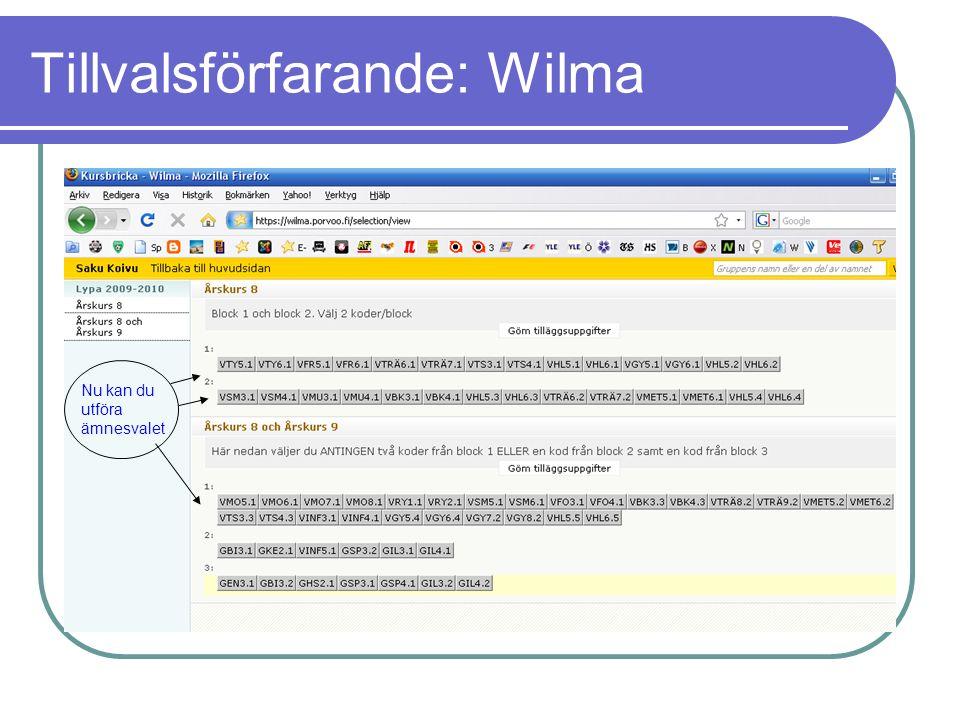 Tillvalsförfarande: Wilma Nu kan du utföra ämnesvalet