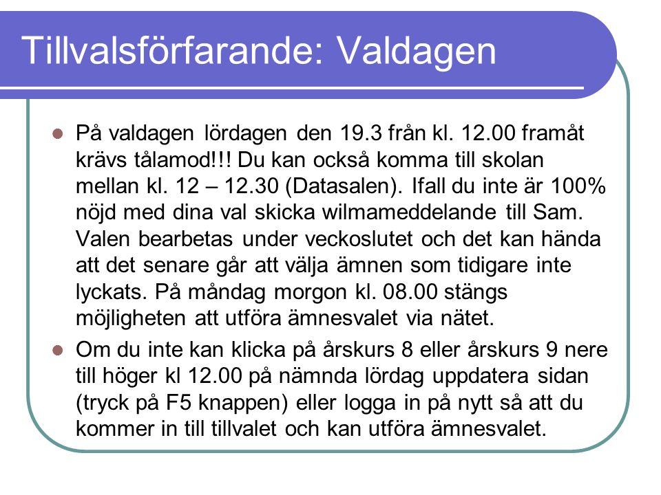 Tillvalsförfarande: Valdagen På valdagen lördagen den 19.3 från kl.