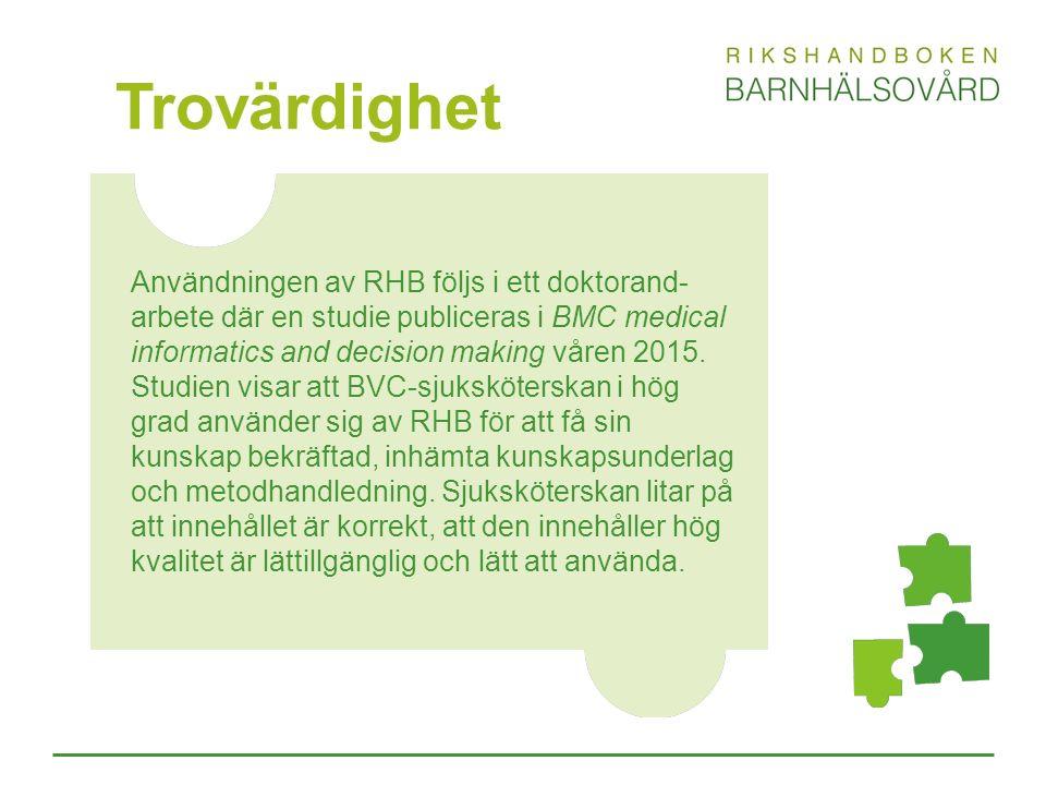 Trovärdighet Användningen av RHB följs i ett doktorand- arbete där en studie publiceras i BMC medical informatics and decision making våren 2015. Stud