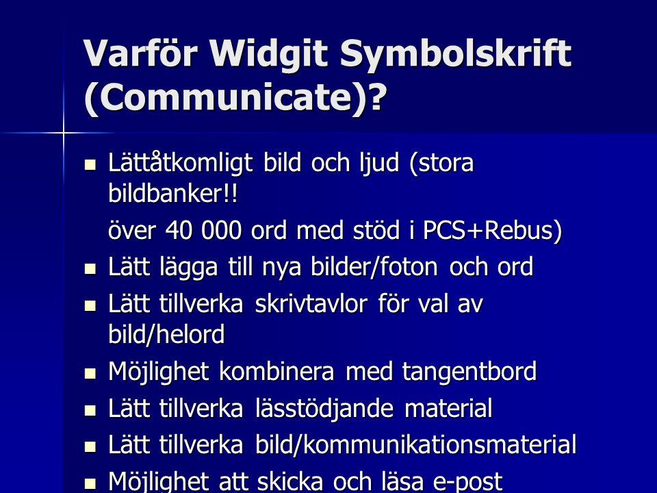 Varför Widgit Symbolskrift (Communicate)? Lättåtkomligt bild och ljud (stora bildbanker!! Lättåtkomligt bild och ljud (stora bildbanker!! över 40 000