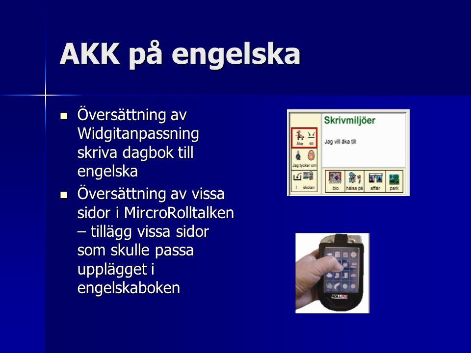 AKK på engelska Översättning av Widgitanpassning skriva dagbok till engelska Översättning av Widgitanpassning skriva dagbok till engelska Översättning