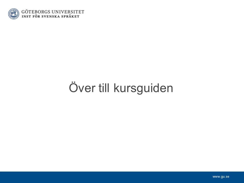 www.gu.se Över till kursguiden