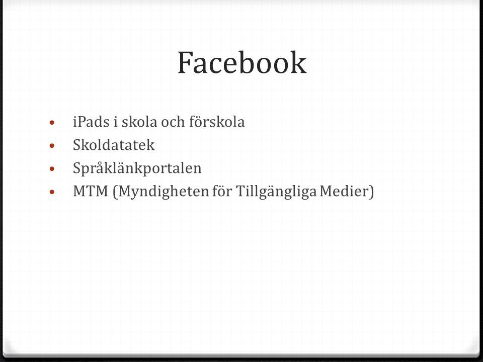 Facebook iPads i skola och förskola Skoldatatek Språklänkportalen MTM (Myndigheten för Tillgängliga Medier)