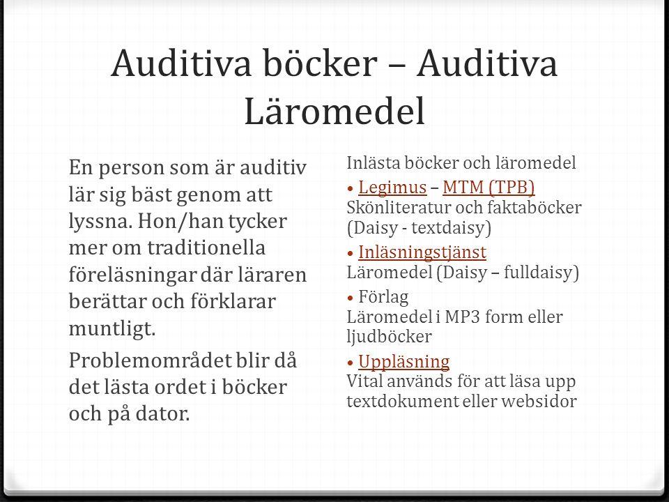Auditiva böcker – Auditiva Läromedel En person som är auditiv lär sig bäst genom att lyssna.