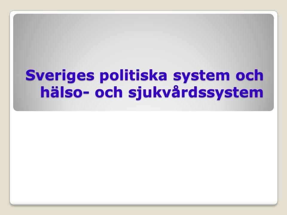 Föreläsningens syfte - Ge en helhetssyn på politiska och offentliga system - Ge en förståelse för sammanhangen - Ge en beskrivning av Sveriges politiska system och hälso- och sjukvårdssystem