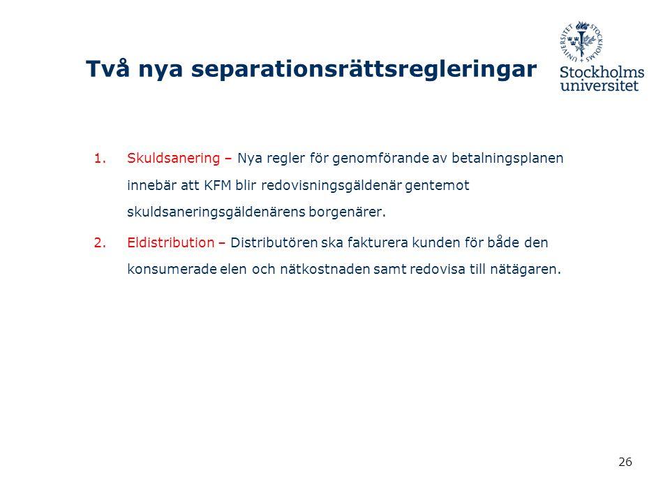 Två nya separationsrättsregleringar 1.Skuldsanering – Nya regler för genomförande av betalningsplanen innebär att KFM blir redovisningsgäldenär gentemot skuldsaneringsgäldenärens borgenärer.