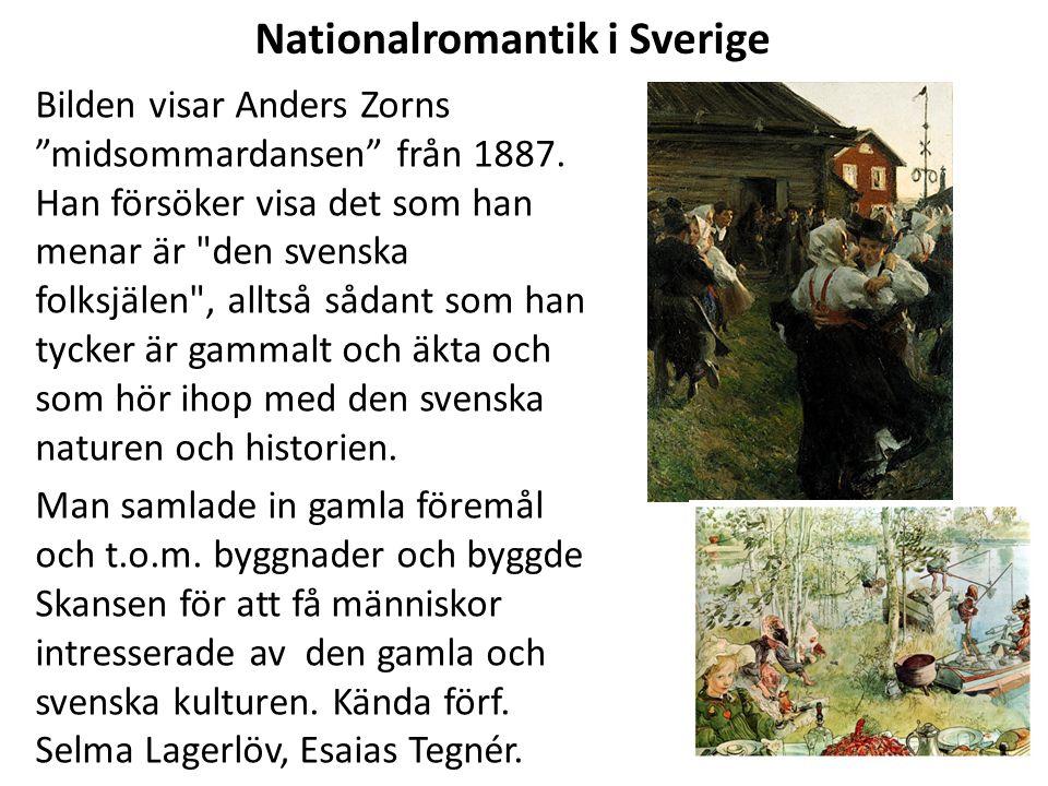 """Nationalromantik i Sverige Bilden visar Anders Zorns """"midsommardansen"""" från 1887. Han försöker visa det som han menar är"""