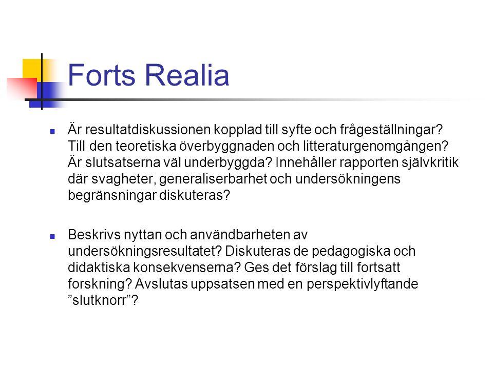 Forts Realia Är resultatdiskussionen kopplad till syfte och frågeställningar.