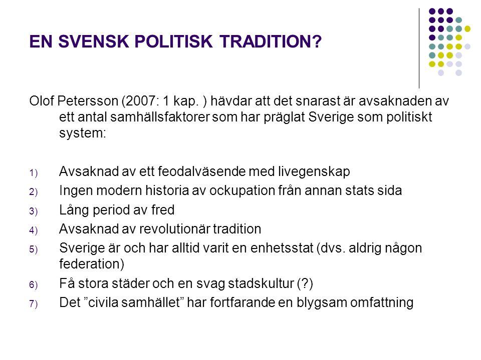 EN SVENSK POLITISK TRADITION. Olof Petersson (2007: 1 kap.