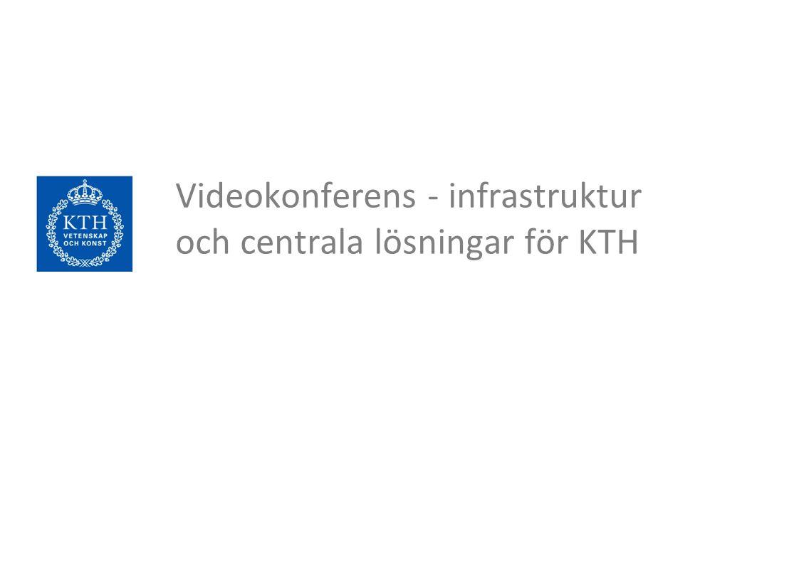 Videokonferens - infrastruktur och centrala lösningar för KTH