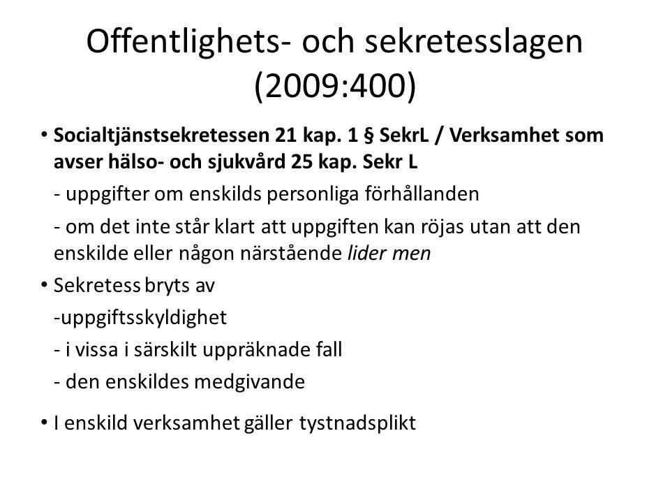 44 Offentlighets- och sekretesslagen (2009:400) Socialtjänstsekretessen 21 kap.