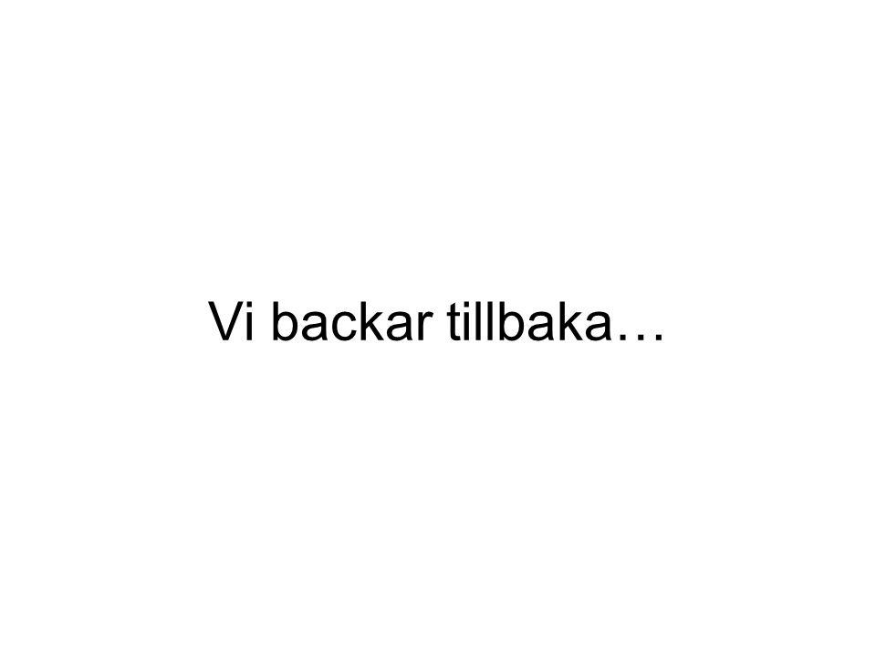 Vi backar tillbaka…