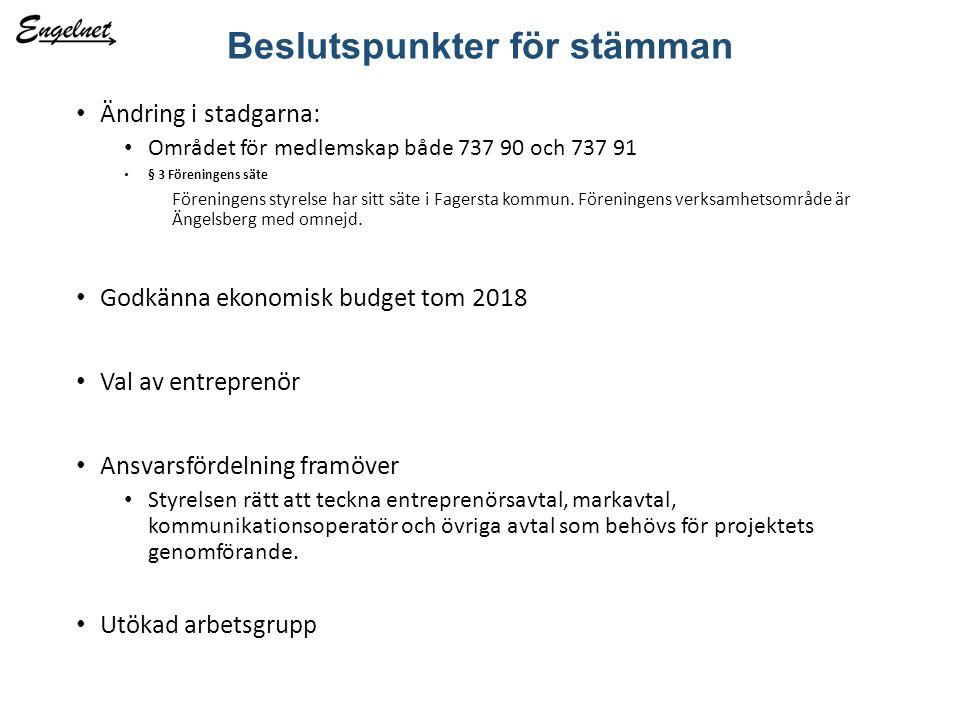 Beslutspunkter för stämman Ändring i stadgarna: Området för medlemskap både 737 90 och 737 91 § 3 Föreningens säte Föreningens styrelse har sitt säte i Fagersta kommun.
