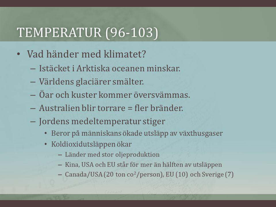 TEMPERATUR (96-103)TEMPERATUR (96-103) Vad händer med klimatet.