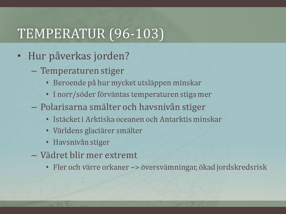 TEMPERATUR (96-103)TEMPERATUR (96-103) Hur påverkas jorden.