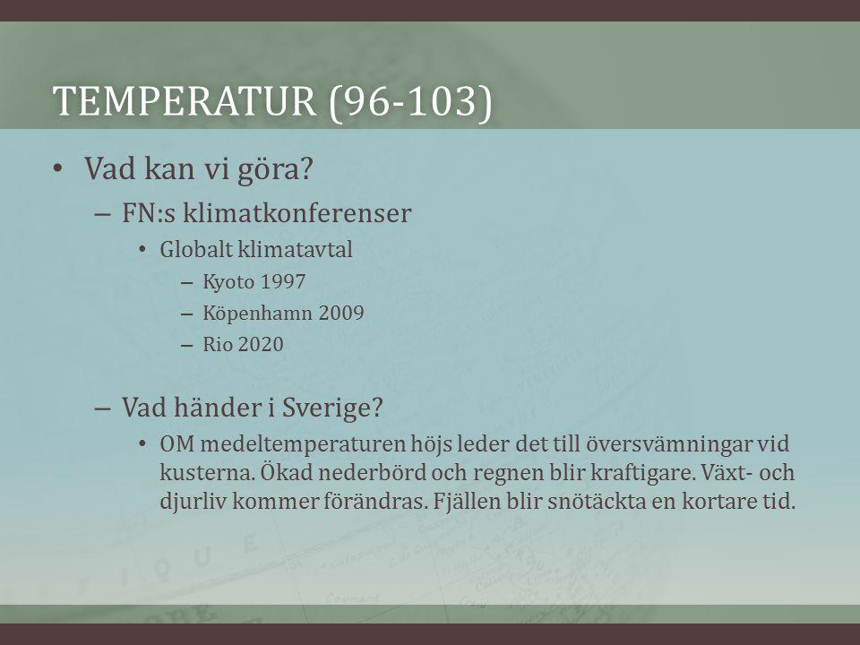 TEMPERATUR (96-103)TEMPERATUR (96-103) Vad kan vi göra.