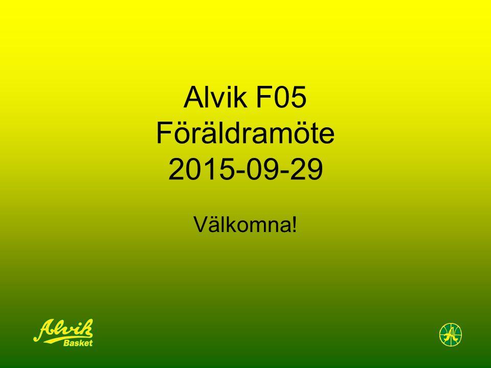 Alvik F05 Föräldramöte 2015-09-29 Välkomna!