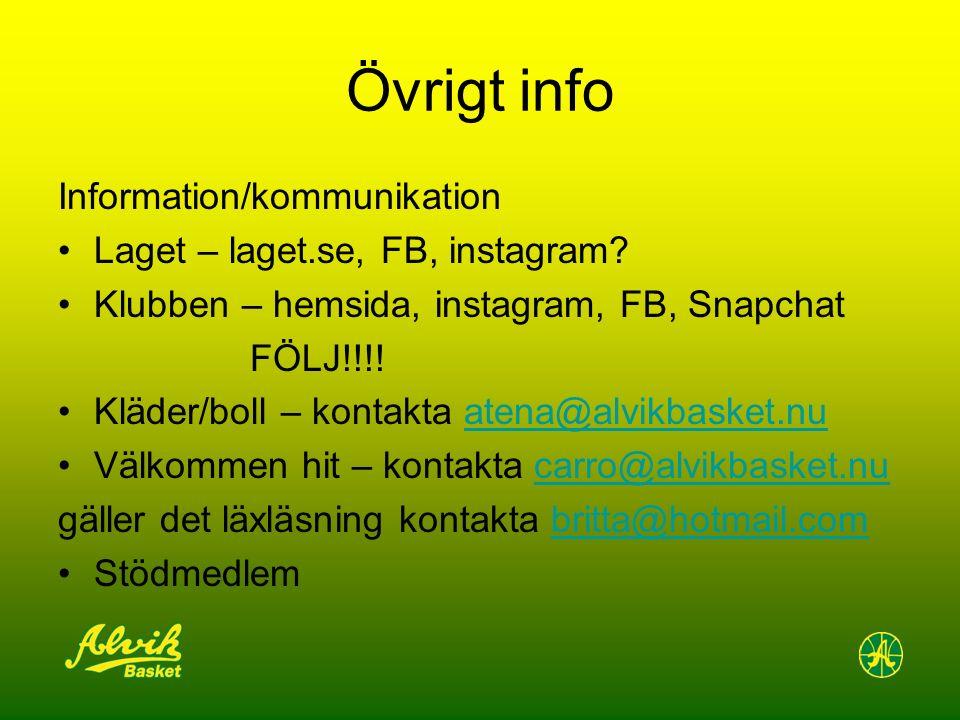 Övrigt info Information/kommunikation Laget – laget.se, FB, instagram.
