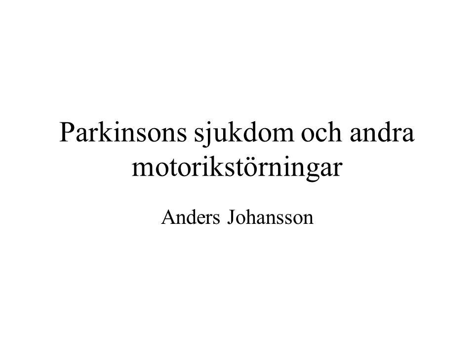 Parkinsons sjukdom och andra motorikstörningar Anders Johansson