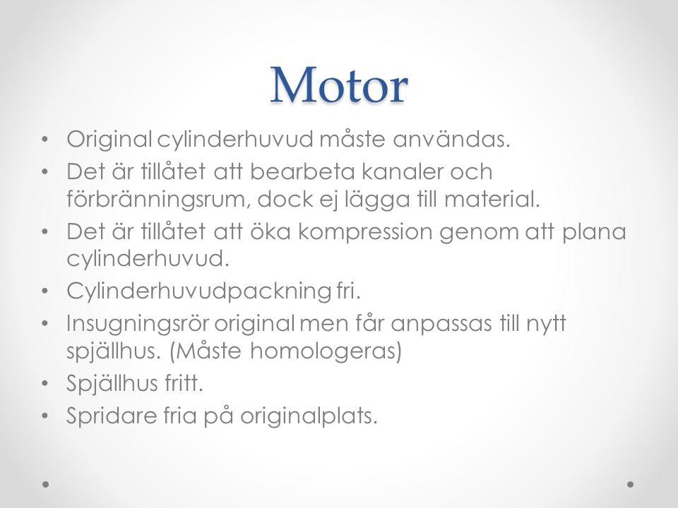 Motor Original cylinderhuvud måste användas.
