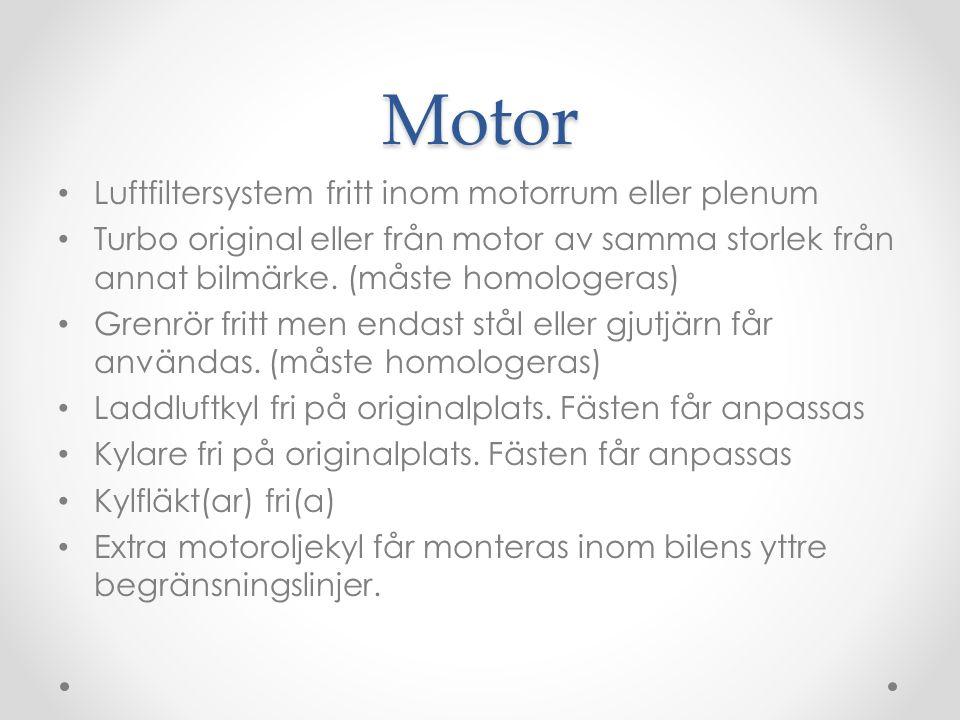 Motor Luftfiltersystem fritt inom motorrum eller plenum Turbo original eller från motor av samma storlek från annat bilmärke.